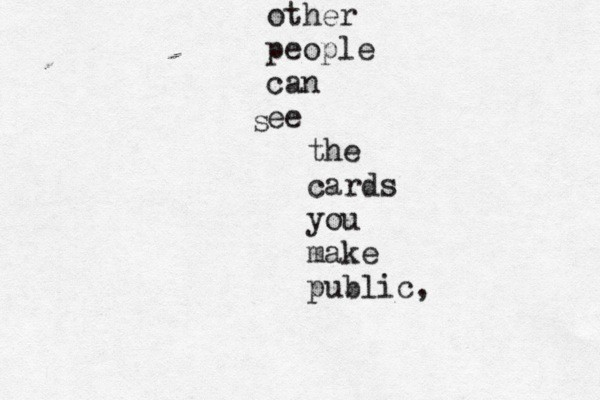 Other people can see the cards you make public