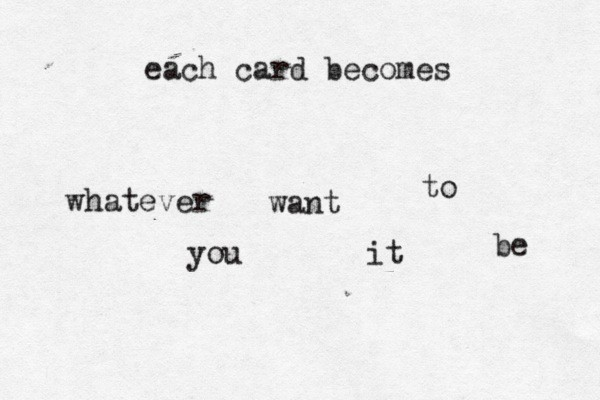 each card becomes whatever you want it to be