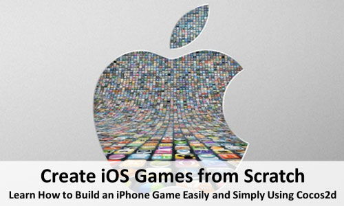 Create iOS Games From Scratch