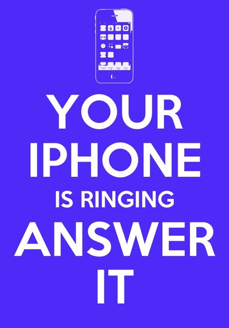 Your iPhone is ringing answer it
