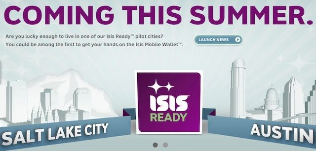 After delays, Isis will launch its NFC-based digital wallet in just two U.S cities.