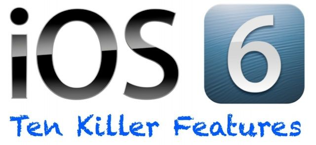 IOS-6-ten-killer-features