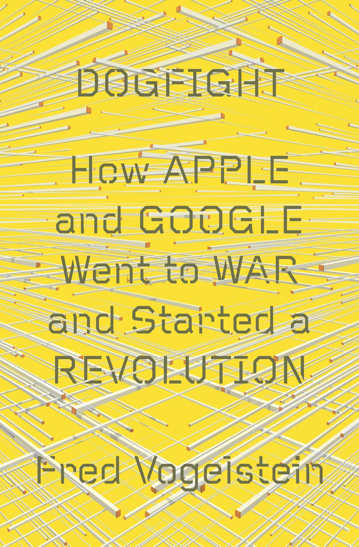Dogfight: Apple vs. Google