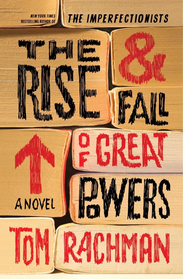 <em>The Rise and Fall of Great Powers</em> by Tom Rachman