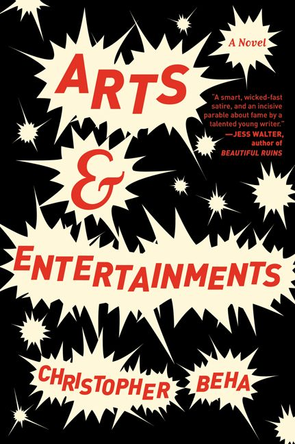 <em>Arts and Entertainments,</em> by Christopher Beha