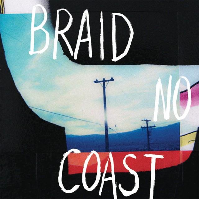 Braid - <em>No Coast</em>