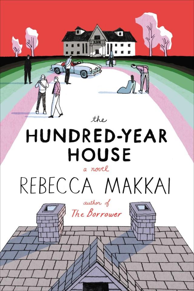 <em>The Hundred Year House</em>, by Rebecca Makkai