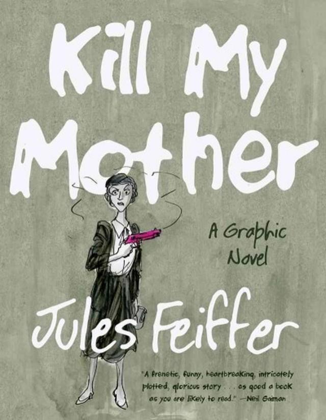 <em>Kill My Mother</em> by Jules Feiffer
