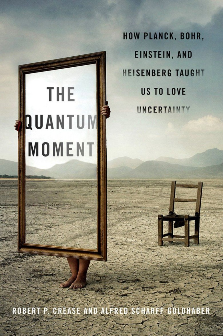 <em>The Quantum Moment: How Planck, Bohr, Einstein, and Heisenberg Taught Us to Love Uncertainty</em>