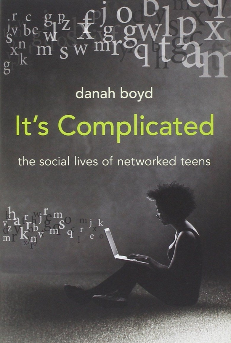 <em>It's Complicated: The Social Lives of Networked Teens</em>