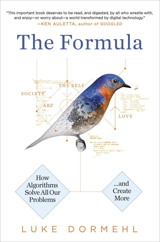 <em>The Formula: How Algorithms Solve all our Problems ... and Create More</em>