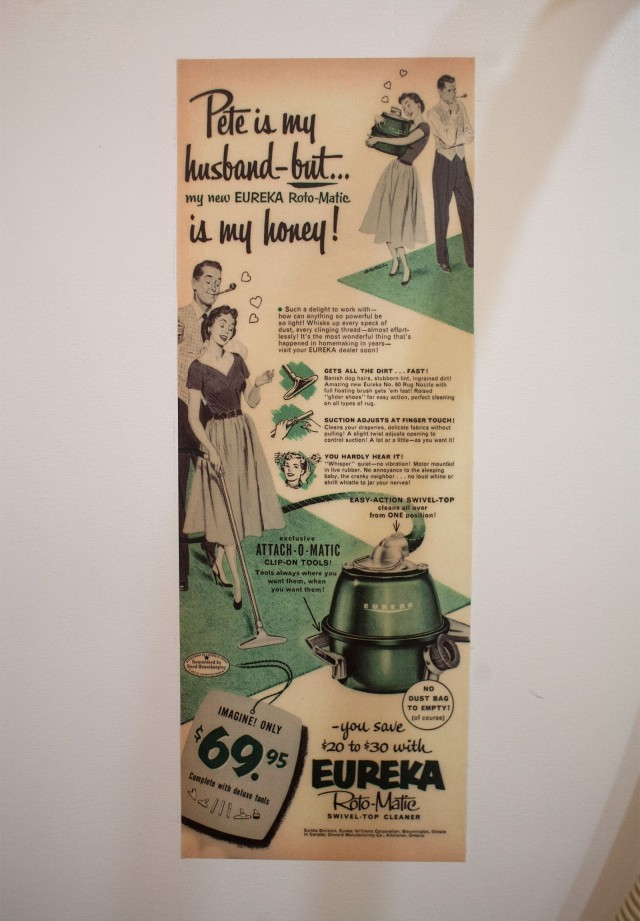 Vacuum cleaner brands advertised to women because for much of the 20th century they were mostly like to do the cleaning. This ad from the 1950s is for a Eureka cannister vacuum.