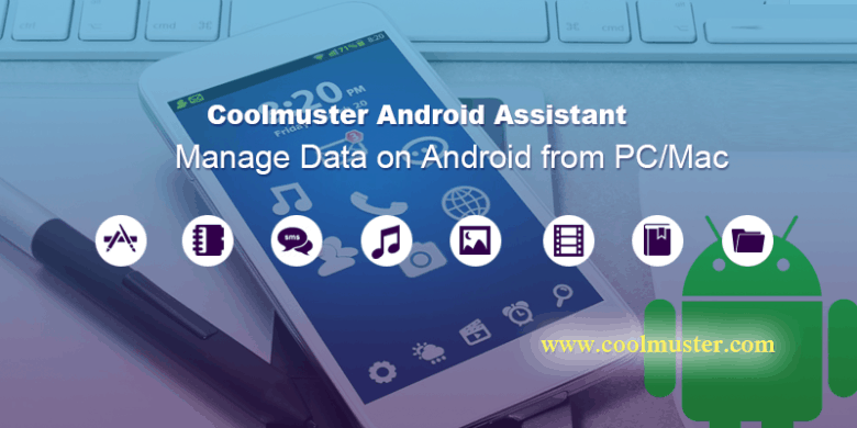 Coolmuster Android Assistant offers total control over data