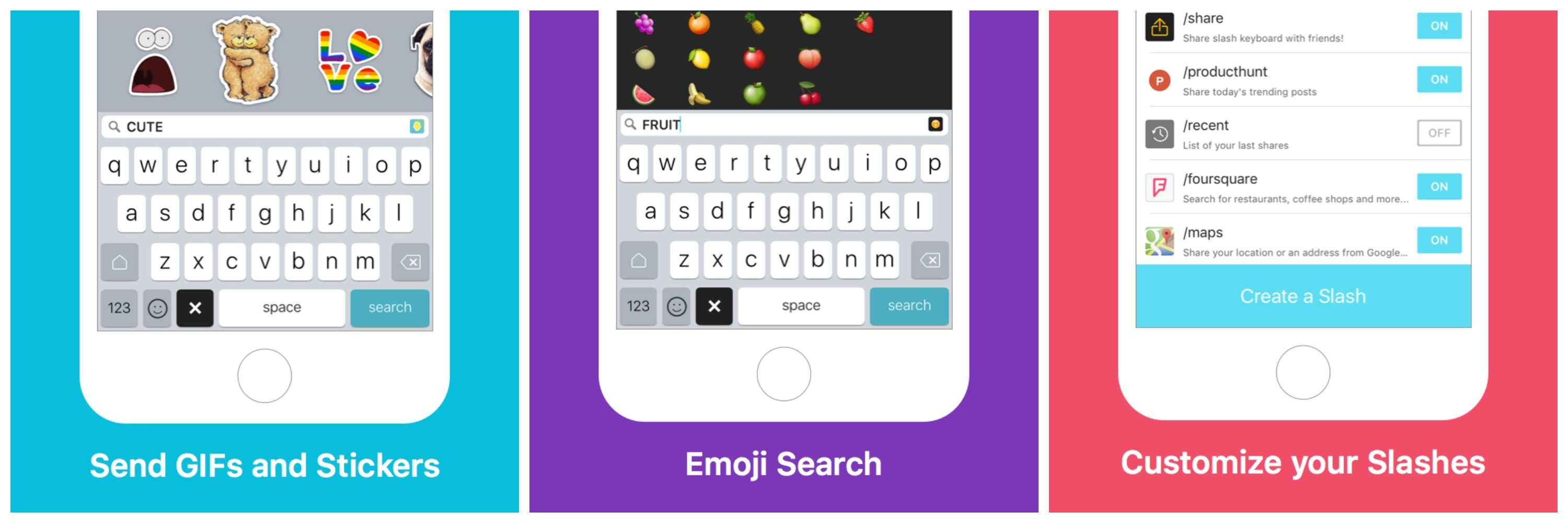 Slash Keyboard makes it easy to add GIFs, emojis and just about anything else to your messages.