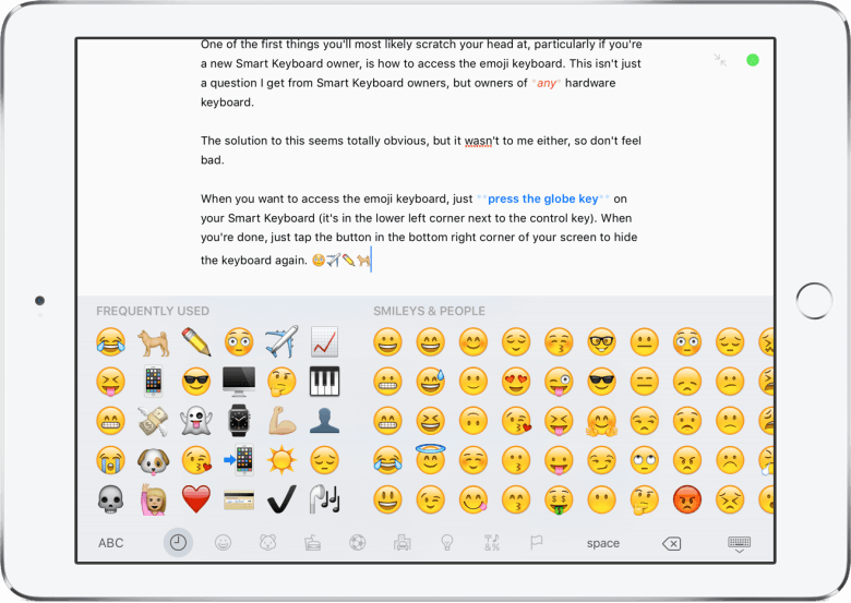 Accessing emoji from the Smart Keyboard can be done by just tapping on the Globe Key in the bottom left of the keyboard.