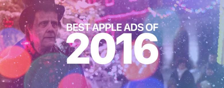 Best Apple ads of 2016