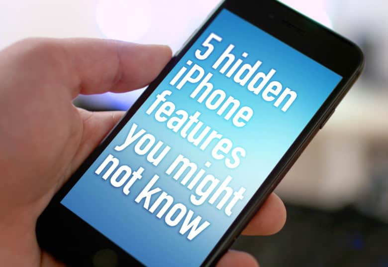5 hidden iPhone features
