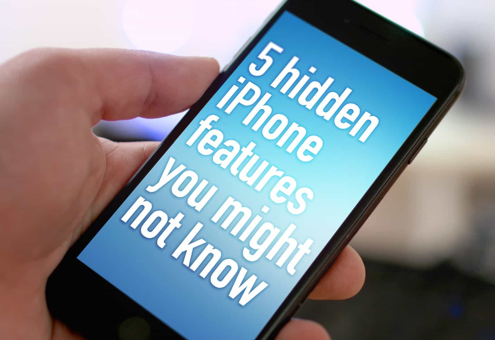 Hidden-5-iphone-features
