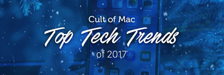 top tech trends 2017