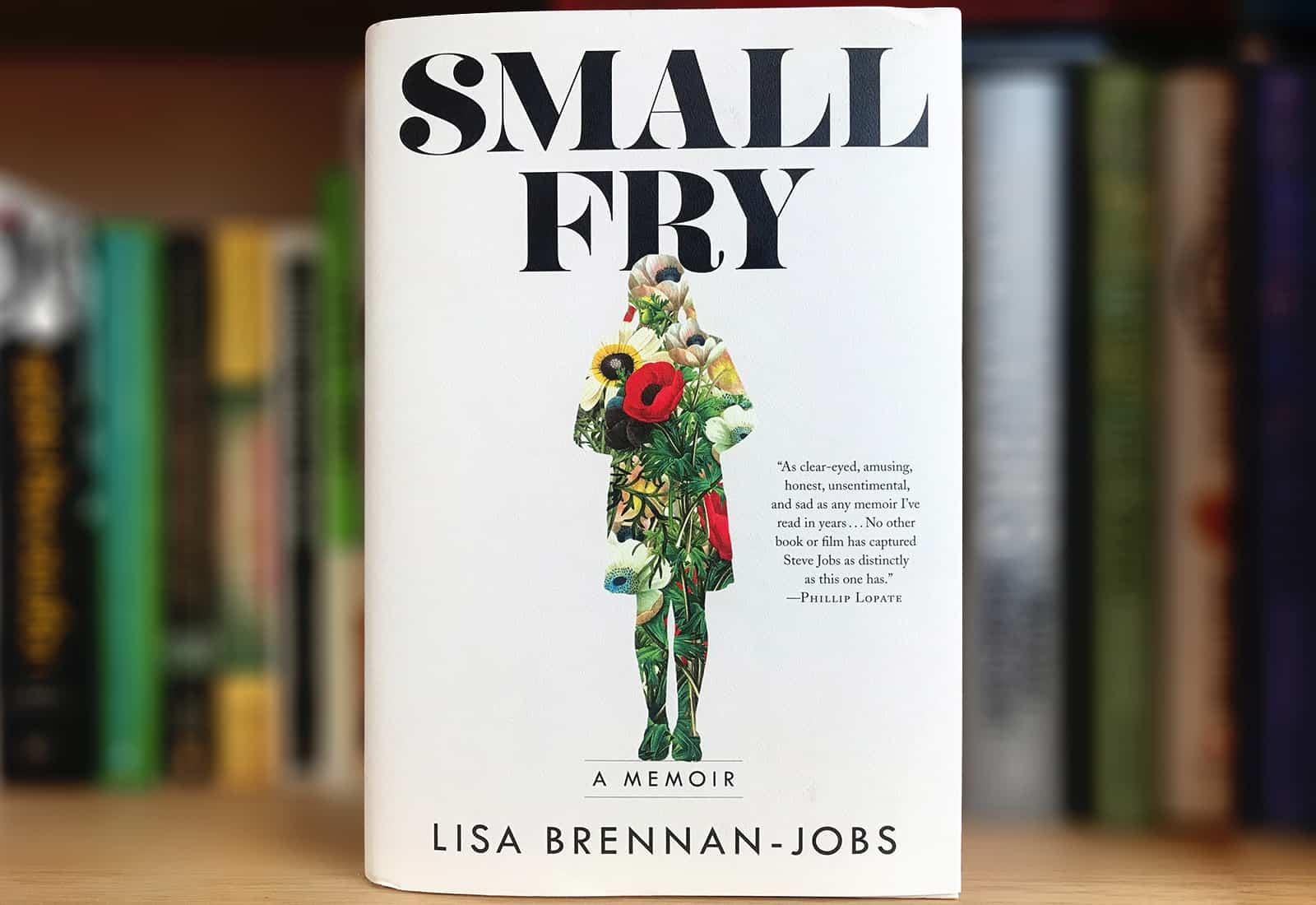 "Think Steve Jobs was tough as a boss? Lisa Brennan-Jobs memoir ""Small Fry"" tells what he was like as a father."
