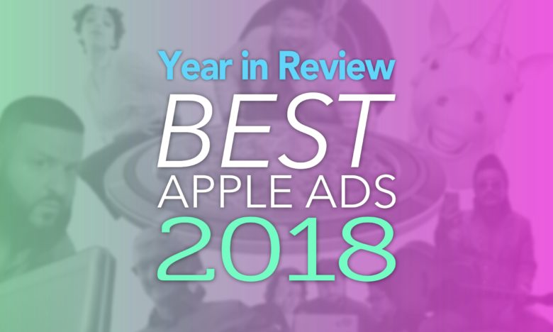 Year in Review Best Apple ads 2018