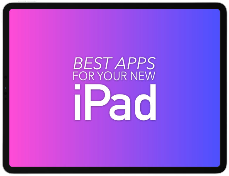 Best apps for your new iPad