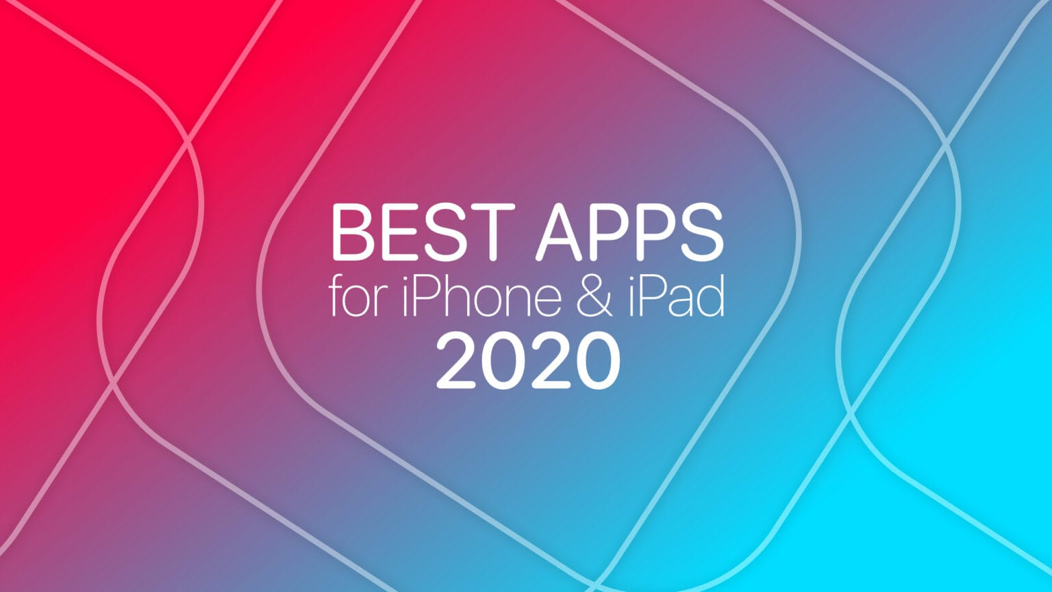 Best apps for new iPhone or iPad 2020