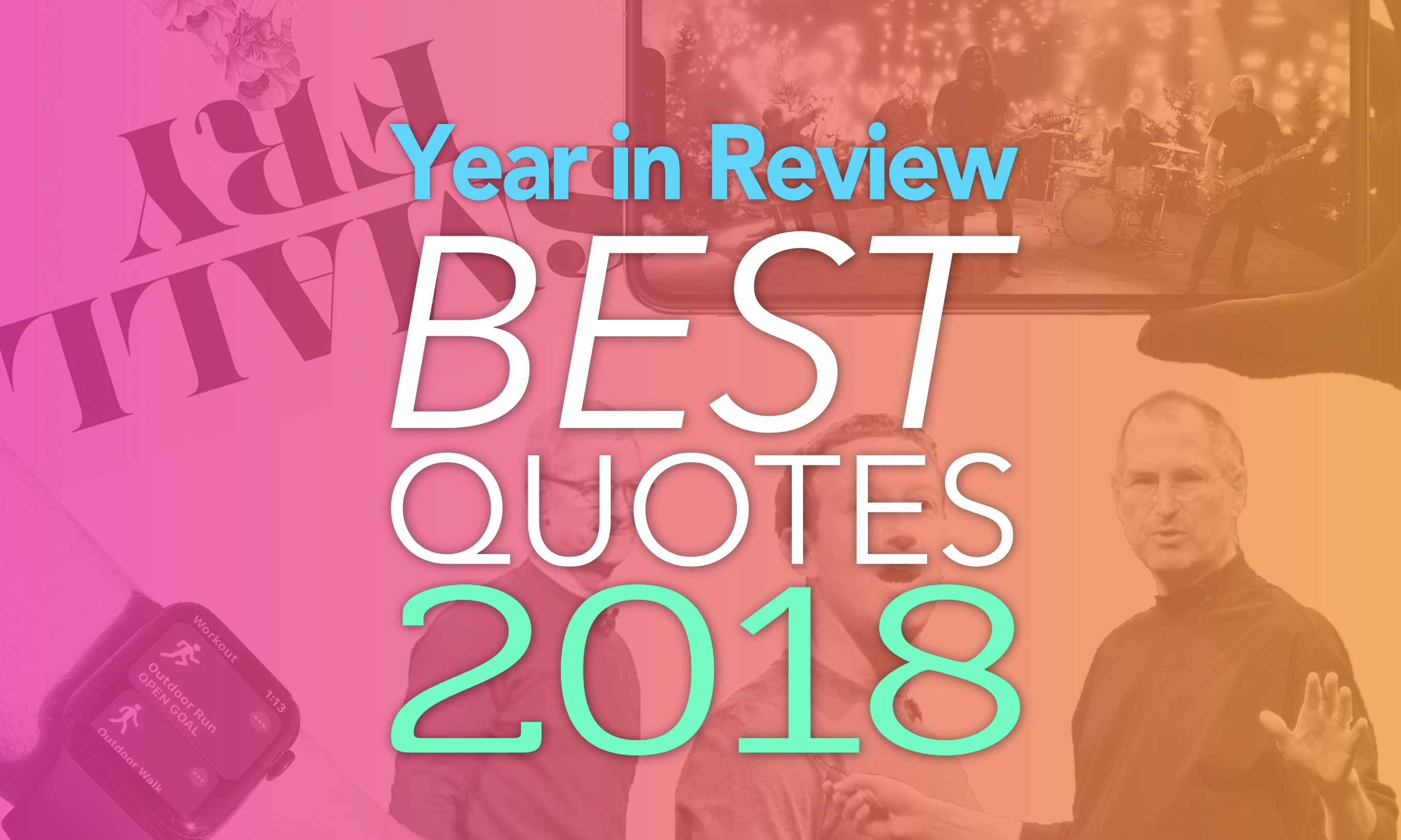 Year in Review: Best Apple quotes 2018: Apple sure fired up the chattering classes in 2018.
