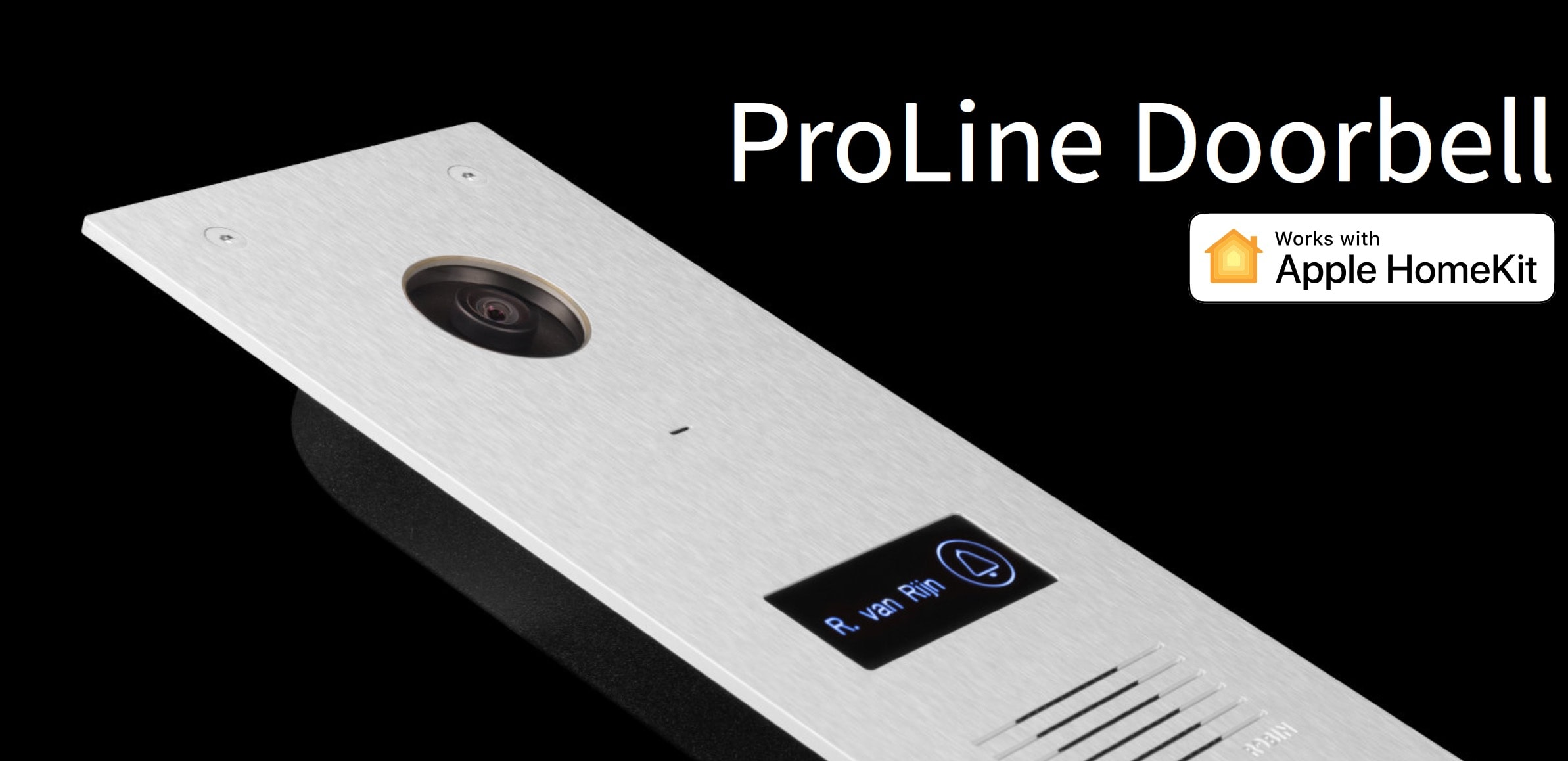 The industrial finish on the ProLine HomeKit video doorbell looks gorgeous.