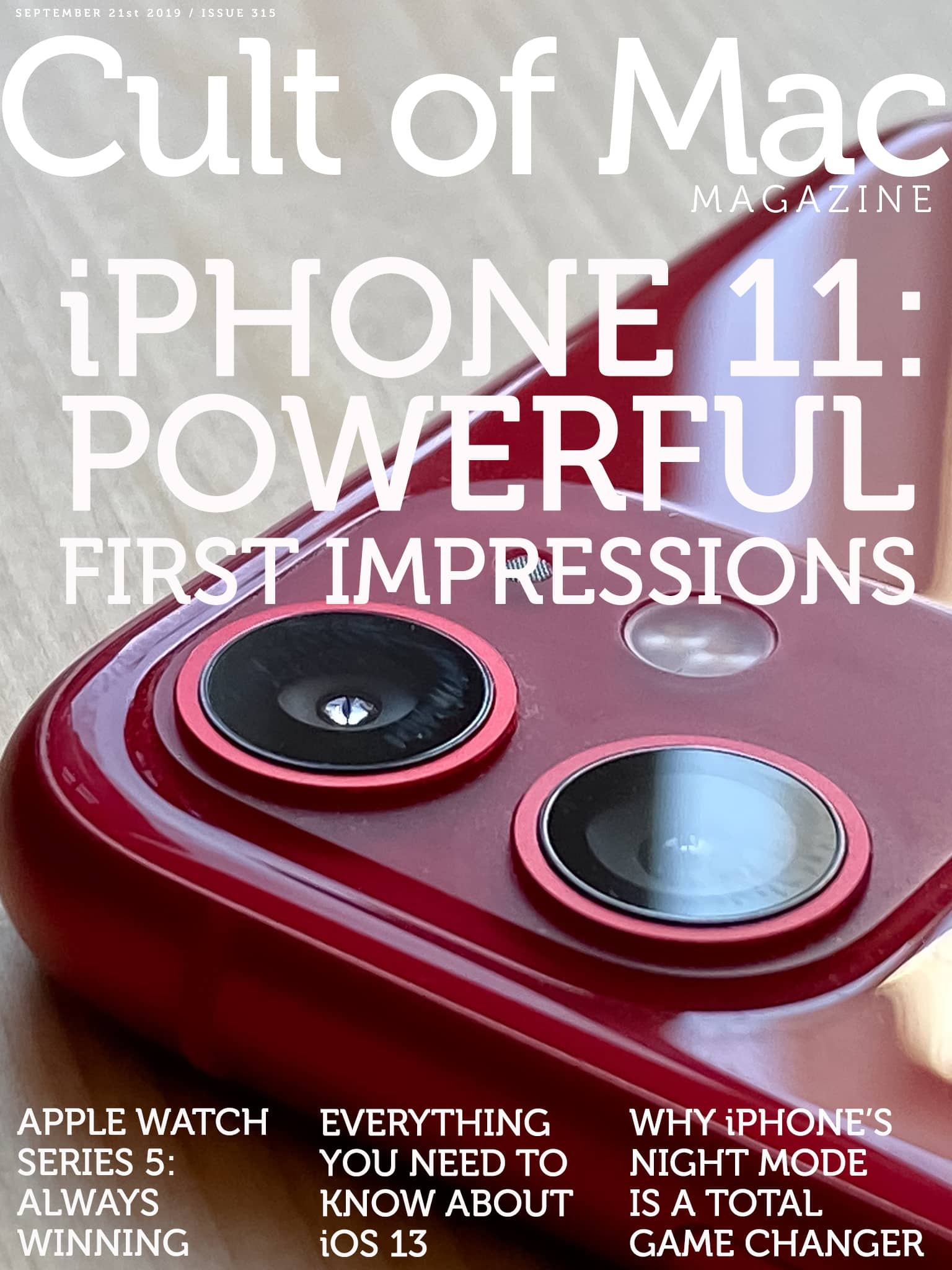 The iPhone 11 looks simply stunning in red. And that's just for starters ... read all about it in Cult of Mac Magazine 315.