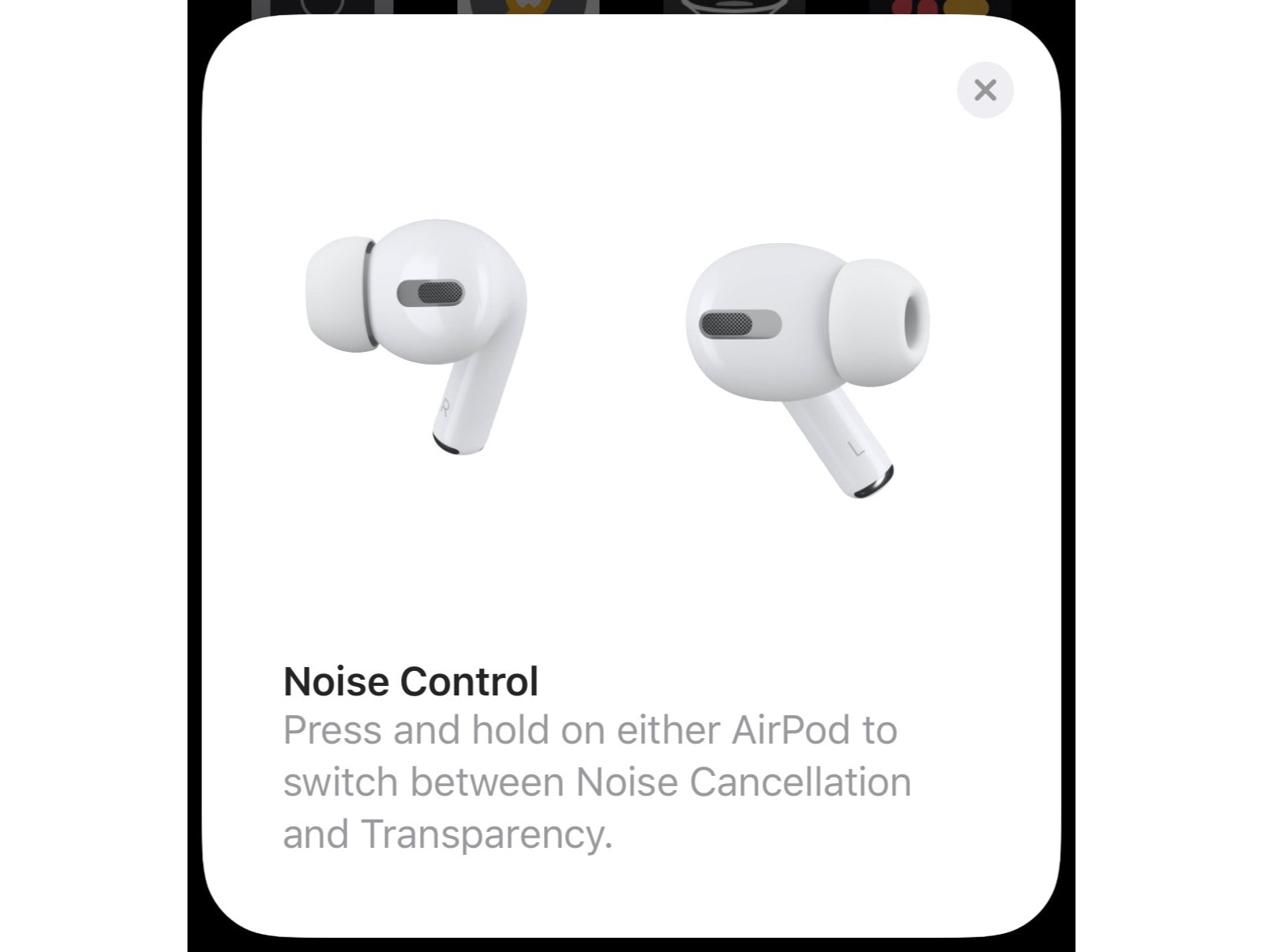 You see an instructional video the first time you connect your AirPods Pro.