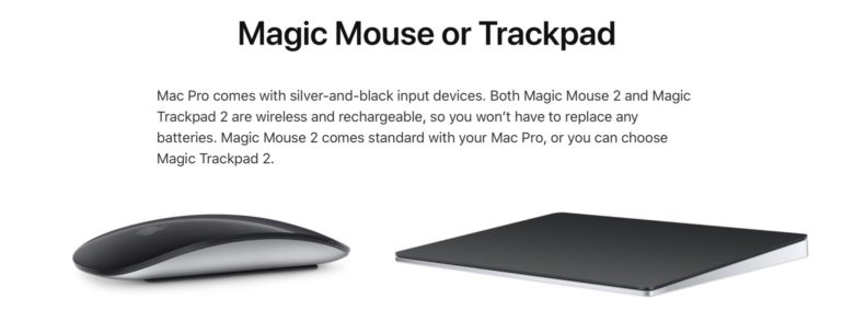 Apple Magic Mouse 2 or Magic Trackpad 2 in silver and black come only with the Mac Pro
