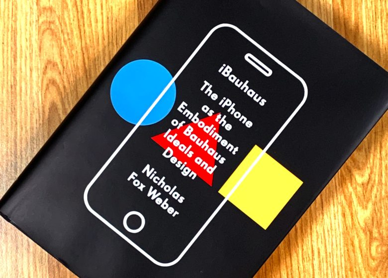 iBauhaus: iPhone as the embodiment of Bauhaus ideals and design
