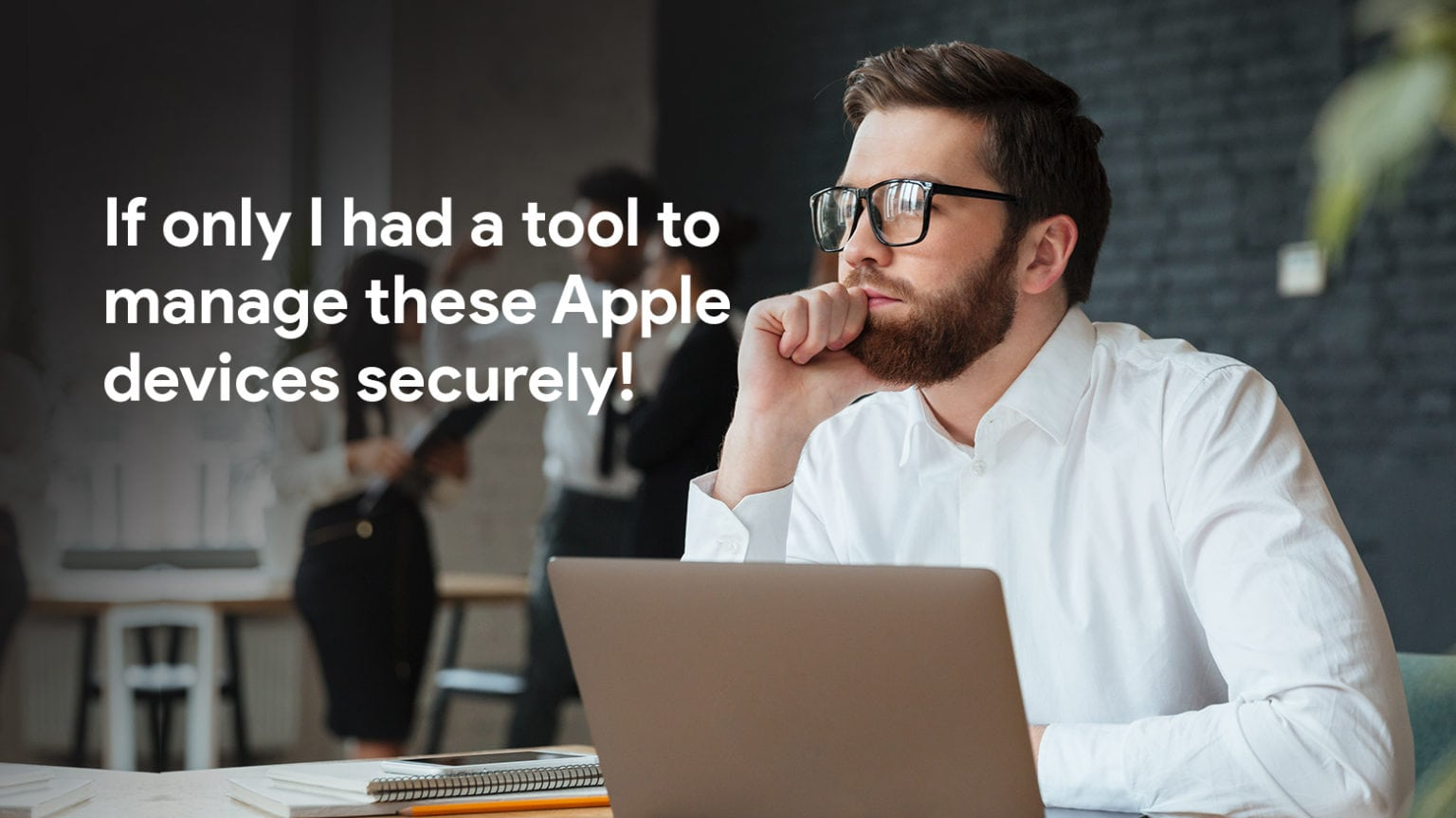Need to manage employees' Apple devices? Hexnode offers the tools you need.