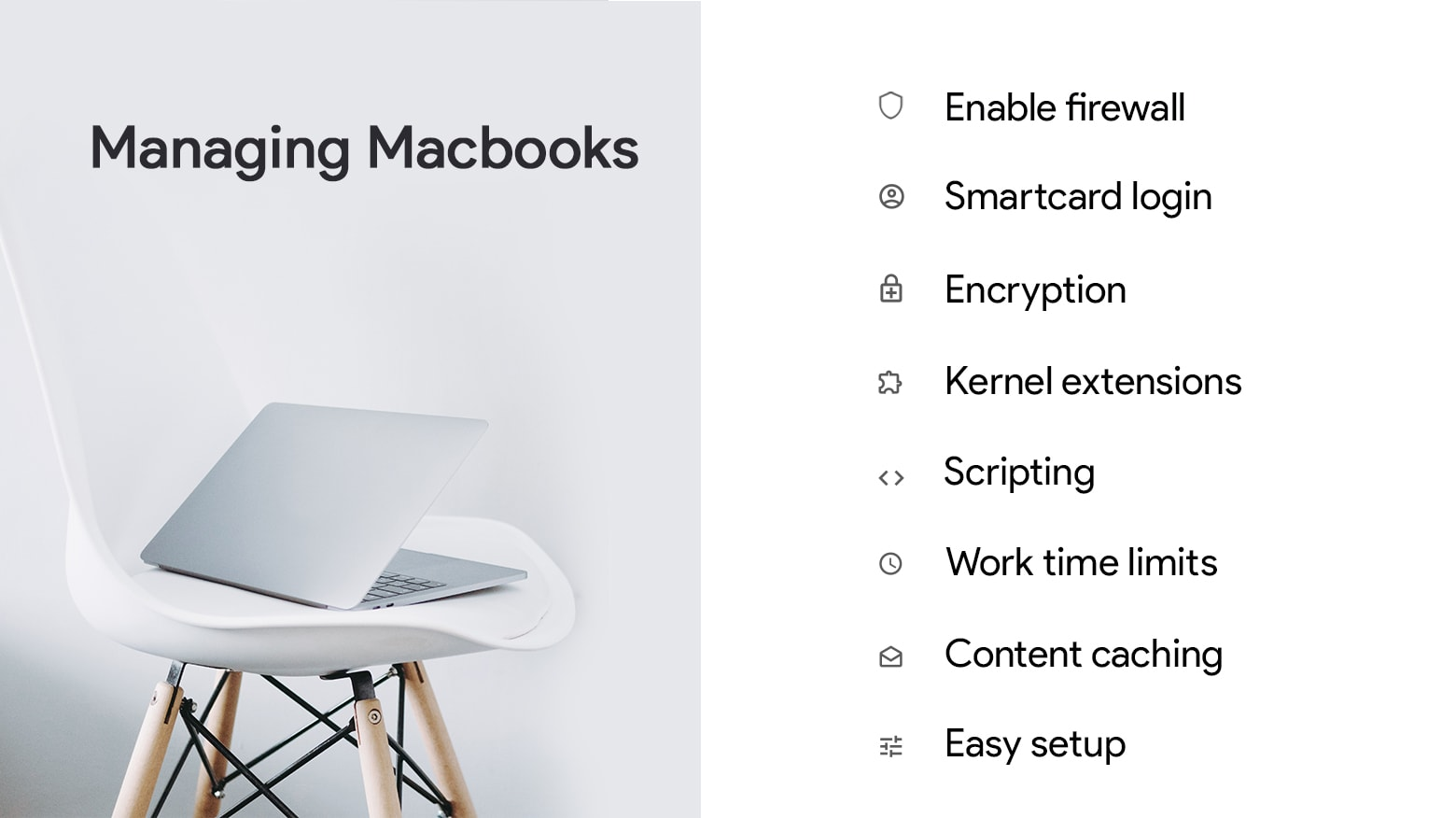 Managing deployed MacBooks is easier than ever.