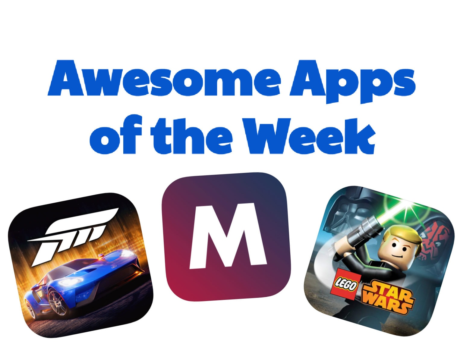 Forza Street, Moxy, Microsoft Outlook, Lego Star Wars: The Complete Saga and Google Drive: These are the apps and updates that caught our eye this week.