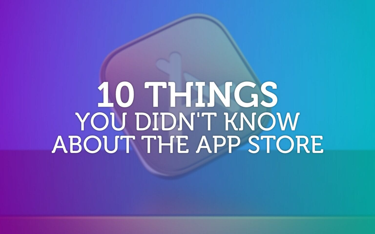 10 things you didn't know about the App Store