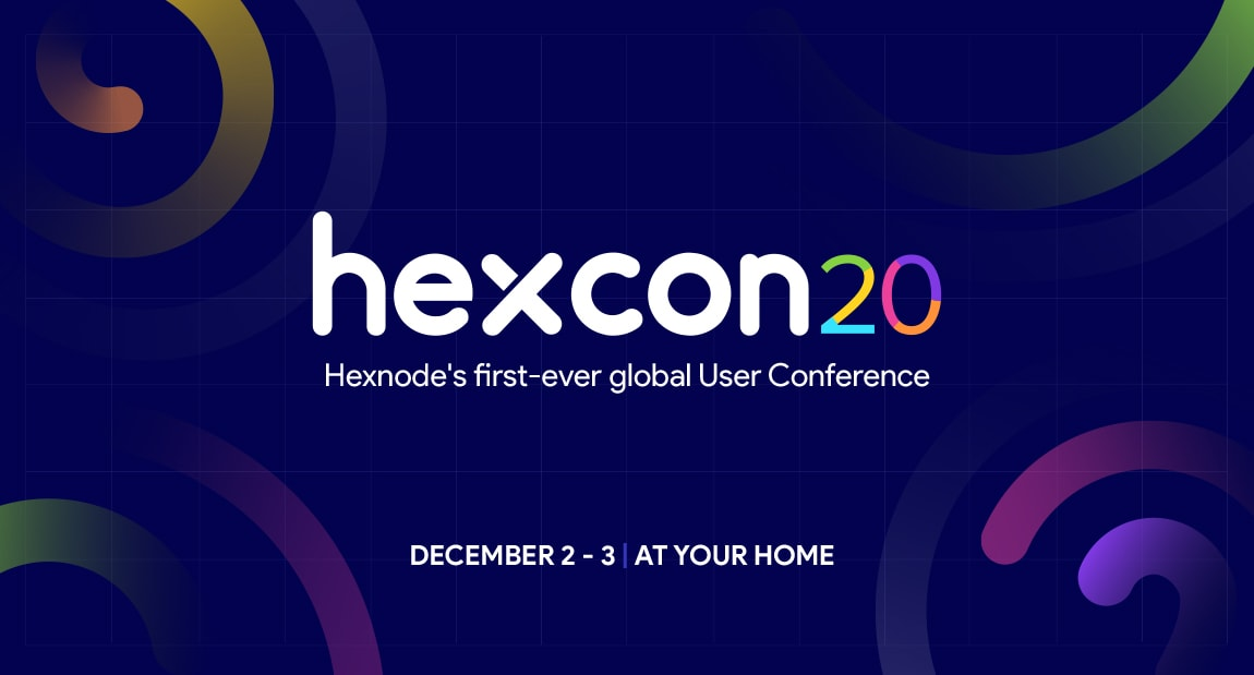 Hexnode will hold its first-ever user conference, HexCon 20, in the first week of December 2020.