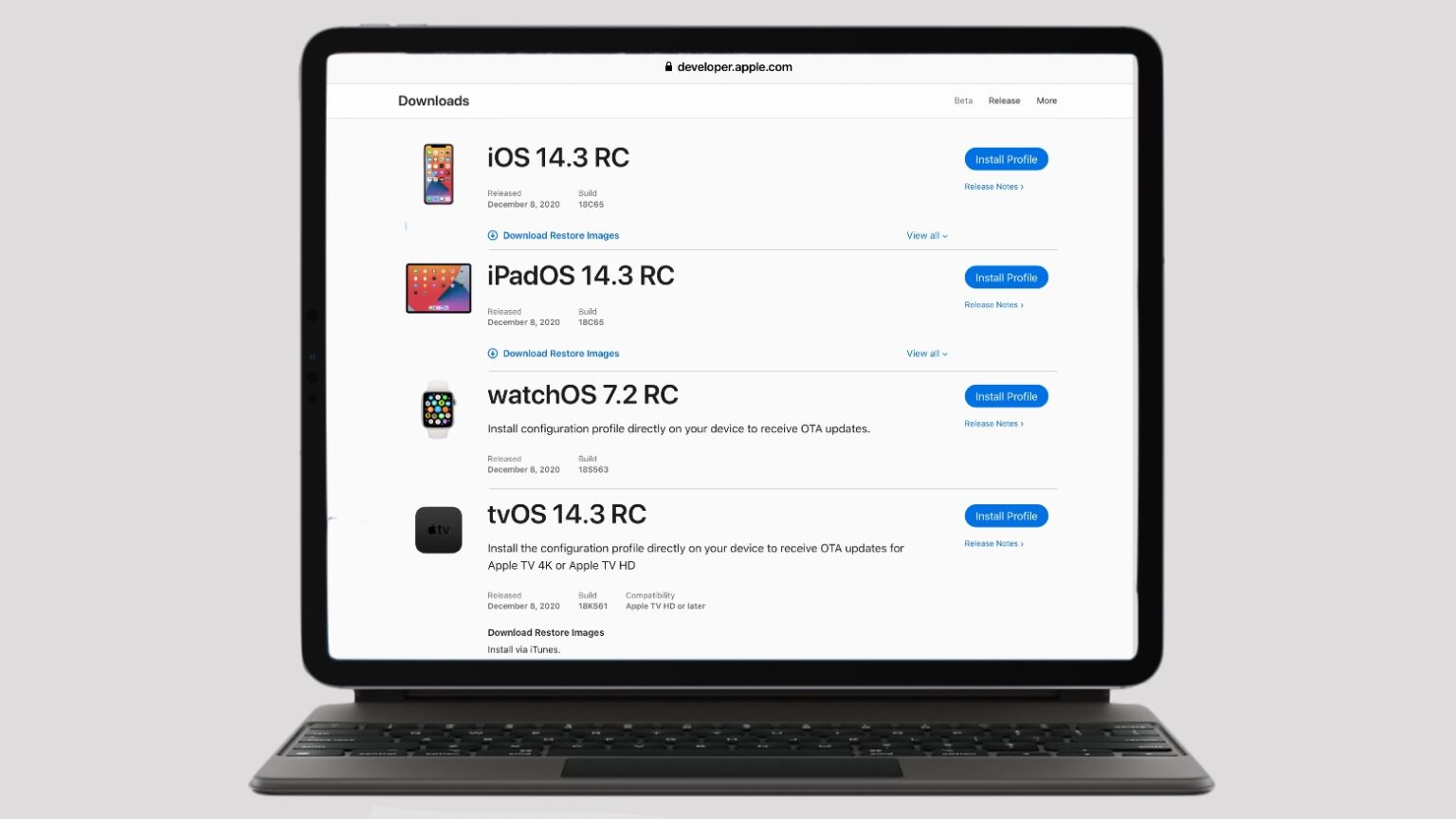 iOS 14.3 Release Candidate, iPadOS 14.3Release Candidate, watchOS 7.2 Release Candidate and tvOS 14.3 Release Candidate.