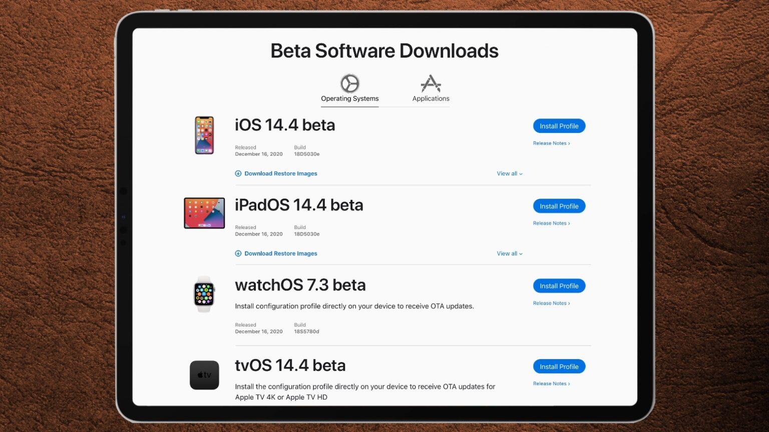 iOS 14.4 beta 1, iPadOS 14.4 beta 1, watchOS 7.3 beta 1 and tvOS 14.4 beta 1