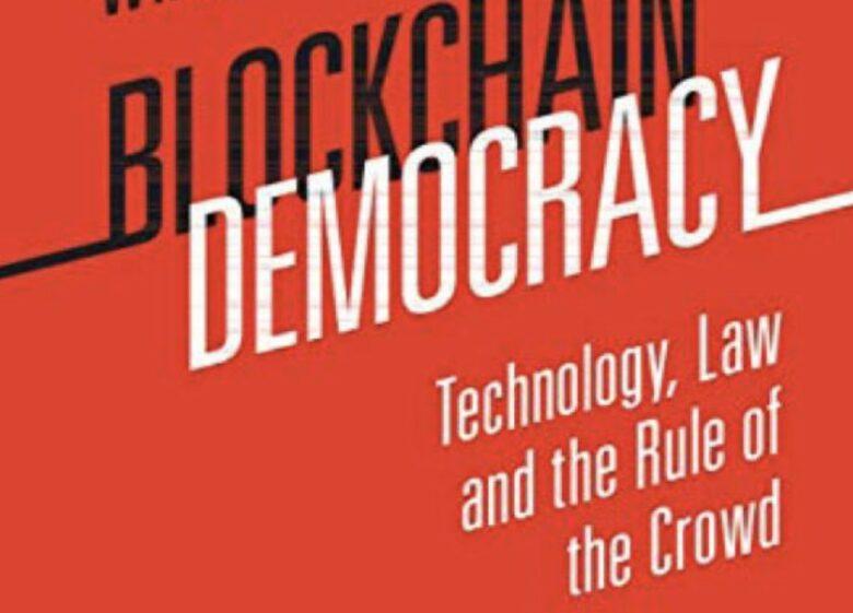 Blockchain Democracy tells how blockchain changed the world