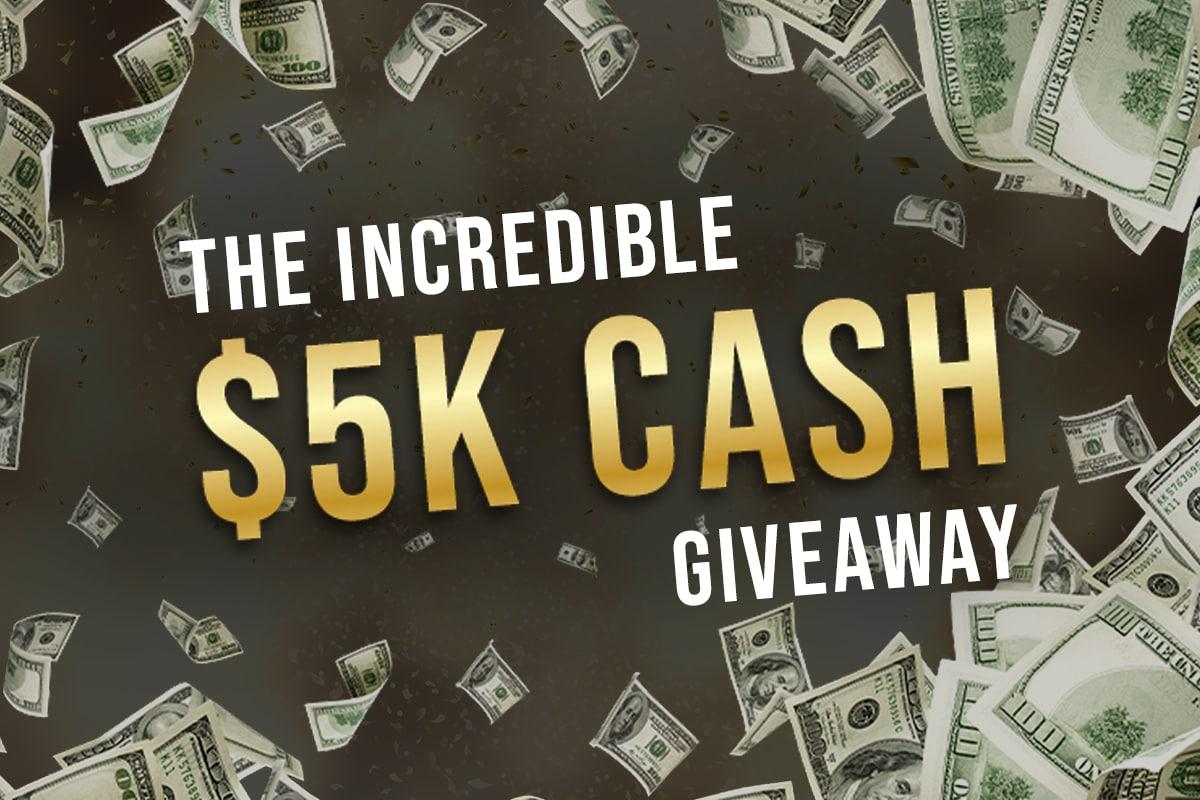 $5K cash giveaway