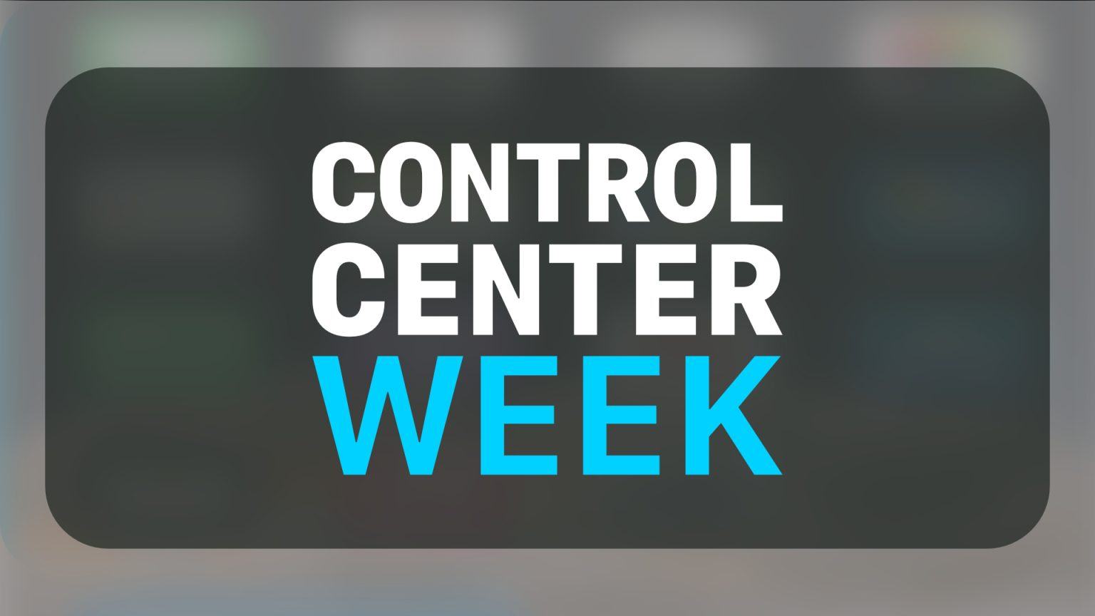 Control Center Pro Tips Week