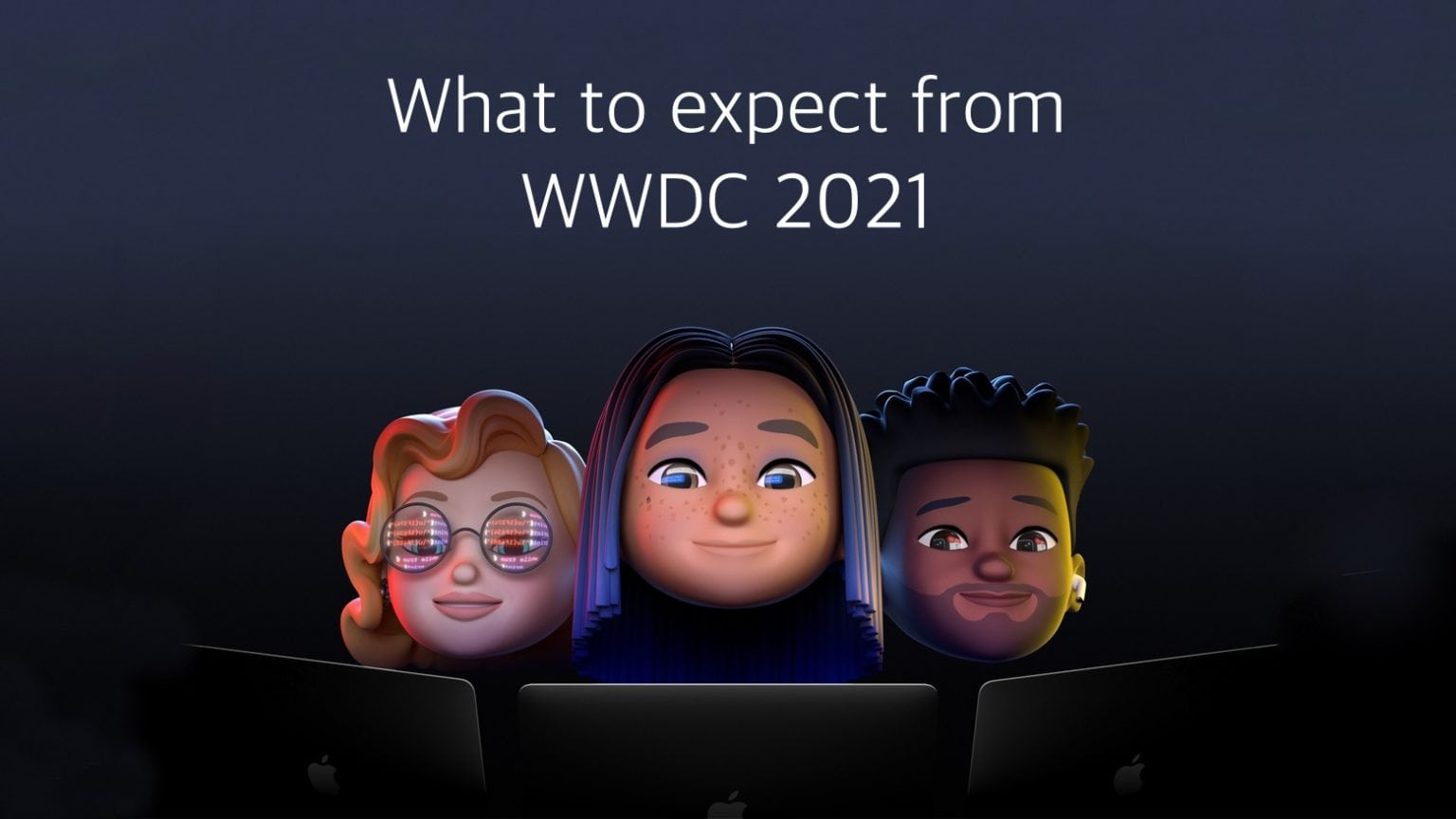 What to expect at WWDC 2021: iOS 15, macOS 12, new MacBook models, and more.