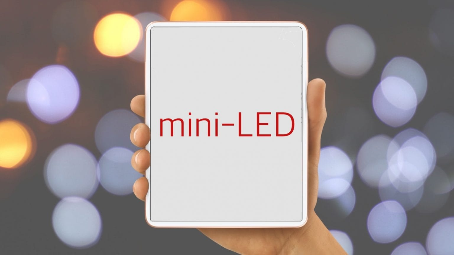 Gorgeous mini-LED display could add luster to next iPad mini
